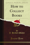 How to Collect Books (Classic Reprint)