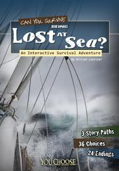 You Choose: Can You Survive Being Lost at Sea?: An Interactive Survival Adventure