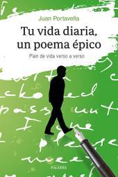 Tu vida diaria, un poema épico: Un plan de vida verso a verso