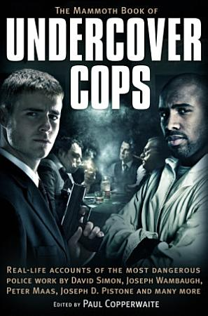 The Mammoth Book of Undercover Cops PDF