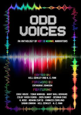 Odd Voices  An Anthology of Not So Normal Narrators PDF