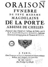 Oraison funèbre de feuë Madame Magdelaine de La Porte, abbesse de Chelles... par le R. P. Iean François Senault... [Abbatiale de Chelles]