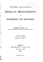 The Theory and Practice of Absolute Measurements in Electricity and Magnetism: Volume 2