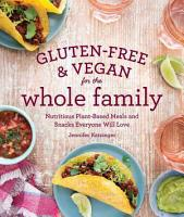 Gluten Free and Vegan for the Whole Family PDF