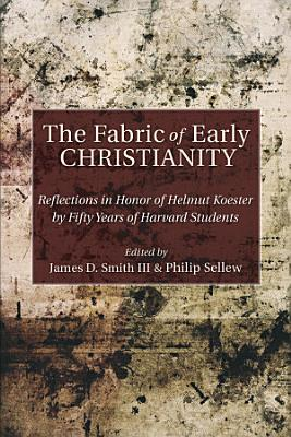 The Fabric of Early Christianity