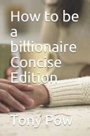 How to be a Billionaire Concise Edition PDF