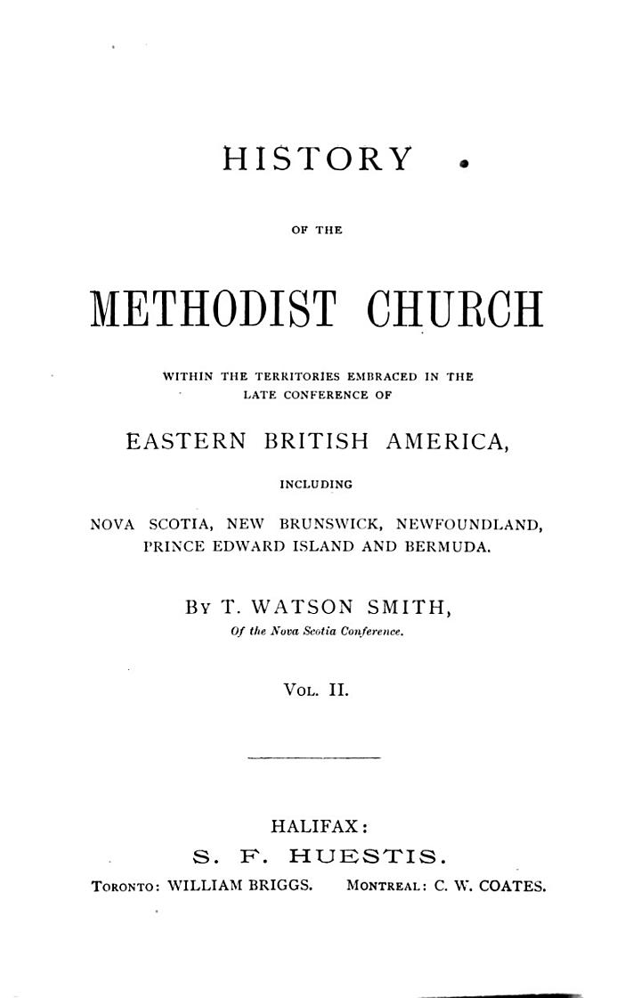History of the Methodist Church Within the Territories Embraced in the Late Conference of Eastern British America