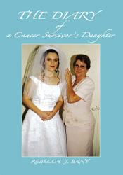 The Diary Of A Cancer Survivor S Daughter Book PDF
