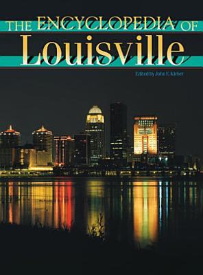 The Encyclopedia of Louisville PDF