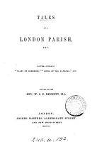 Tales of a London parish  by the author of  Tales of Kirkbeck   ed  by W J E  Bennett PDF