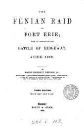 The Fenian Raid of Fort Erie: With an Account of the Battle of Ridgeway, June, 1866