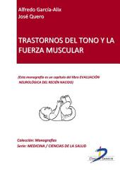 TRASTORNOS DEL TONO Y LA FUERZA MUSCULAR: Evaluación neurológica del recien nacido