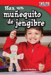 Haz un muñequito de jengibre (Make a Gingerbread Man)