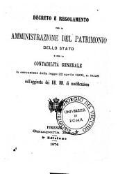 Decreto e regolamento per la amministrazione del patrimonio dello Stato e per la contabilità generale, in esecuzione della legge 22 aprile 1869, n. 5026, coll'aggiunta del RR.DD. di modificazione