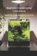 Beginners Aquascaping Tutorial Book PDF
