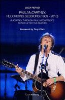 Paul McCartney  Recording Sessions  1969 2013   A Journey Through Paul McCartney s Songs After The Beatles PDF