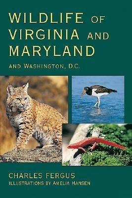 Wildlife of Virginia and Maryland and Washington  D C