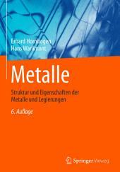 Metalle: Struktur und Eigenschaften der Metalle und Legierungen, Ausgabe 6