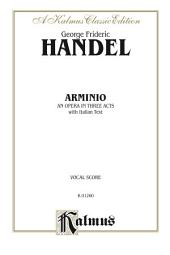 Arminio (1737), An Opera in Three Acts: Vocal (Opera) Score (Miniature Score) with Italian Text