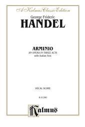 Arminio (1737), An Opera in Three Acts: Vocal (Opera) Score (Miniature Score) with Italian Text