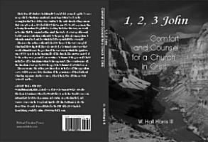 1  2  3 John   Comfort and Counsel for a Church in Crisis PDF