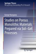 Studies on Porous Monolithic Materials Prepared via Sol   Gel Processes PDF