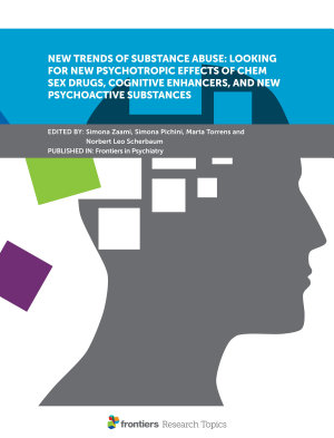 New Trends of Substance Abuse: Looking for New Psychotropic Effects of Chem Sex Drugs, Cognitive Enhancers, and New Psychoactive Substances