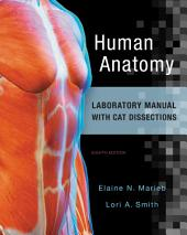 Human Anatomy Laboratory Manual with Cat Dissections: Edition 8