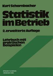 Statistik im Betrieb: Lehrbuch mit praktischen Beispielen, Ausgabe 2