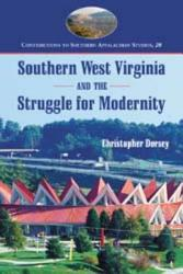 Southern West Virginia And The Struggle For Modernity Book PDF