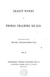 Select Works /Chalmers, Thomas: Volume 2