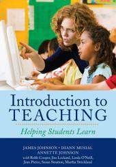 Introduction to Teaching: Helping Students Learn
