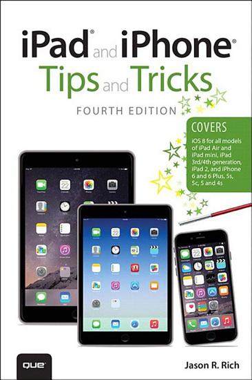 iPad and iPhone Tips and Tricks  covers iPhones and iPads running iOS 8  PDF