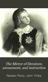 The Mirror of Literature, Amusement, and Instruction: Volume 18