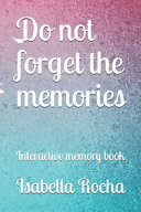Do Not Forget the Memories