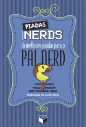 Piadas nerds - as melhores piadas para o pai nerd