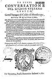 La Civil conversatione del signor Stefano Guazzo gentilhuomo di Casala di Manserrato...