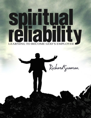 Spiritual Reliability   Learning to Become God s Employee