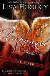 Archangel Jed: A Novella of The Seven