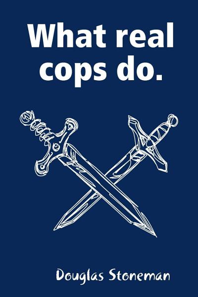 Download What Real Cops Do Book