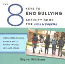 The 8 Keys to End Bullying Activity Program for Kids & Tweens