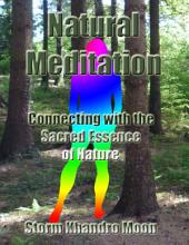 Natural Meditation: Connecting With the Sacred Essence of Nature