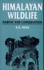 Himalayan Wildlife, Habitat and Conservation