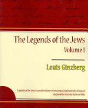 The Legends of the Jews - Volume 1
