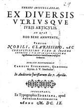 Theses Miscellaneae, Ex Diversis Vtrivsqve Ivris Articvlis