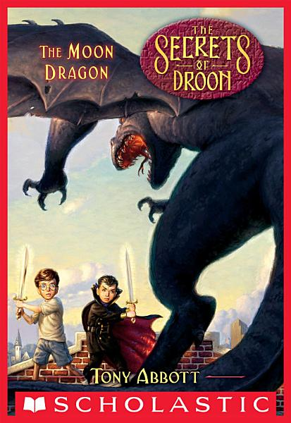 Download The Moon Dragon  The Secrets of Droon  26  Book