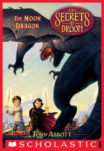 The Moon Dragon  The Secrets of Droon  26  Book