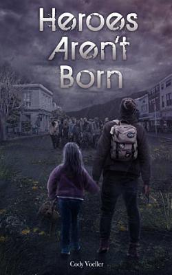 Heroes Aren t Born