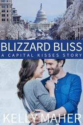 Blizzard Bliss: A Capital Kisses Story during the Blizzard2016/Snowzilla Storm