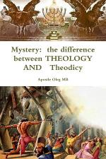 Mystery: the difference between THEOLOGY AND Theodicy